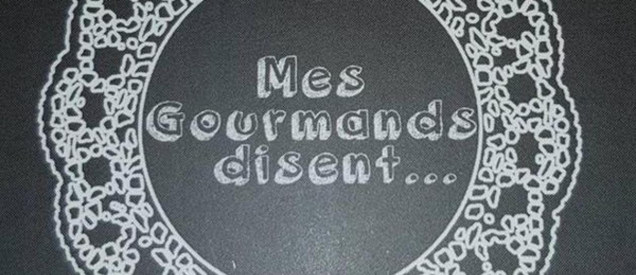 Mes Gourmands disent...restaurant